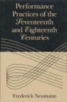 new book, title: Performance practices of the seventeenth and eighteenth centuries / Frederick Neumann ; prepared with the assistance of Jane Stevens.