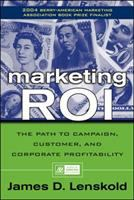 new book, title: Marketing ROI : the path to campaign, customer, and corporate profitability / James Lenskold.