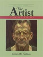 new book, title: The artist : a social history / Edmund Burke Feldman.