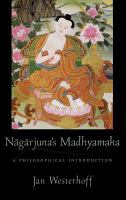 new book, title: Nāgārjuna's Madhyamaka [electronic resource] : a philosophical introduction / Jan Westerhoff.