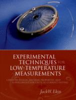 new book, title: Experimental techniques for low-temperature measurements [electronic resource] : cryostat design, material properties, and superconductor critical-current testing / Jack W. Ekin.