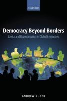 new book, title: Democracy beyond borders : justice and representation in global institutions / Andrew Kuper.