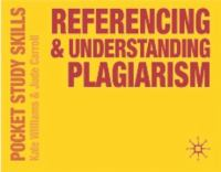 new book, title: Referencing & understanding plagiarism / Kate Williams and Jude Carroll.