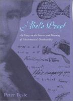 new book, title: Abel's proof : an essay on the sources and meaning of mathematical unsolvability / Peter Pesic.
