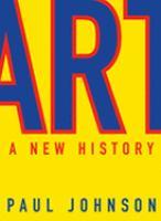 new book, title: Art : a new history / Paul Johnson.