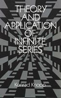 new book, title: Theory and application of infinite series / by Konrad Knopp ; translated from the second German edition and revised in accordance with the fourth by R.C.H. Young.