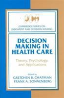 new book, title: Decision making in health care : theory, psychology, and applications / Gretchen B. Chapman, Frank A. Sonnenberg.