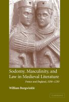 new book, title: Sodomy, masculinity, and law in medieval literature [electronic resource] : France and England, 1050-1230 / William E. Burgwinkle.