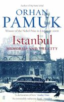 new book, title: Istanbul : memories and the city / Orhan Pamuk ; translated by Maureen Freely.