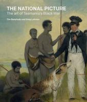 new book, title: The national picture : the art of Tasmania's black war / Tim Bonyhady and Greg Lehman.