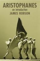 new book, title: Aristophanes [electronic resource] : an introduction / James Robson.