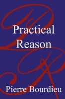 new book, title: Practical reason : on the theory of action / Pierre Bourdieu.