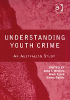 new book, title: Understanding youth crime : an Australian study / edited by John S. Western, Mark Lynch, Emma Ogilvie.