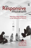 new book, title: The responsive museum : working with audiences in the twenty-first century / edited by Caroline Lang, John Reeve and Vicky Woollard.
