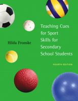 new book, title: Teaching cues for sport skills for secondary school students / Hilda Ann Fronske.
