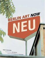 new book, title: Berlin art now / Mark Gisbourne ; photographs by Jim Rakete ; edited by Ulf Meyer zu Küingdorf.