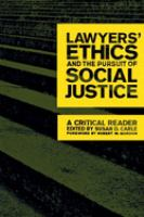 new book, title: Lawyers' ethics and the pursuit of social justice : a critical reader / edited by Susan D. Carle ; foreword by Robert W. Gordon.