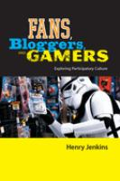 new book, title: Fans, bloggers, and gamers [electronic resource] : exploring participatory culture / Henry Jenkins.