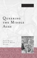 new book, title: Queering the Middle Ages [electronic resource] / Glenn Burger, Steven F. Kruger, editors.