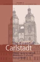 new book, title: The essential Carlstadt [electronic resource] : fifteen tracts / by Andreas Bodenstein (Carlstadt) from Karlstadt ; translated and edited by E.J. Furcha.