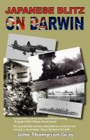 new book, title: Japanese blitz on Darwin : February 19, 1942 / John Thompson-Gray.