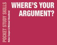 new book, title: Where's your argument? : how to present your academic argument in writing / Helen Cooper & Michael Shoolbred.