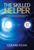 new book, title: The skilled helper [electronic resource] : a problem-management and opportunity-development approach to helping / Gerard Egan.