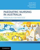 new book, title: Paediatric nursing in Australia : principles for practice / Jennifer Fraser, Donna Waters, Elizabeth Forster, Nicola Brown.