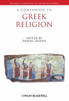 new book, title: A companion to Greek religion [electronic resource] / edited by Daniel Ogden.