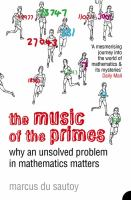 new book, title: The music of the primes : why an unsolved problem in mathematics matters / Marcus du Sautoy.