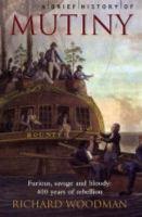 new book, title: A brief history of mutiny / Richard Woodman.
