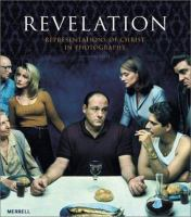 new book, title: Revelation : representations of Christ in photography / Nissan N. Perez.