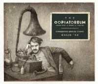 new book, title: The oopsatoreum : inventions of Henry A. Mintox / Shaun Tan with the Powerhouse Museum.
