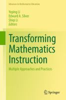 new book, title: Transforming mathematics instruction : multiple approaches and practices / Yeping Li, Edward A. Silver, Shiqi Li, editors.