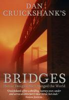 new book, title: Dan Cruickshank's bridges : heroic designs that changed the world.