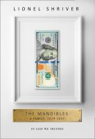 new book, title: The Mandibles : a family, 2029-2047 / Lionel Shriver.