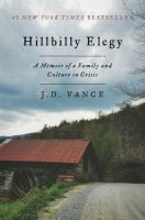 new book, title: Hillbilly elegy : a memoir of a family and culture in crisis / J.D. Vance.