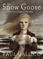 new book, title: The snow goose / Paul Gallico ; illustrated by Angela Barrett.