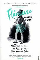 new book, title: Flaneuse : women walk the city in Paris, New York, Tokyo, Venice and London / Lauren Elkin.