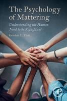 new book, title: The Psychology of Mattering [electronic resource]: Understanding the Human Need to Be Significant