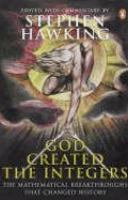 new book, title: God created the integers : the mathematical breakthroughs that changed history / edited, with commentary, by Stephen Hawking.
