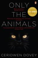 new book, title: Only the animals / Ceridwen Dovey.