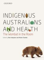 new book, title: Indigenous Australians and health [electronic resource] : the wombat in the room / edited by Ron Hampton and Maree Toombs.