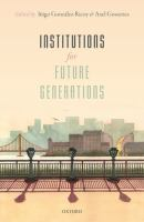 new book, title: Institutions for future generations [electronic resource] / edited by Inigo Gonzalez-Ricoy and Axel Gosseries.