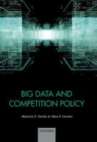 new book, title: Big data and competition policy / Maurice E. Stucke, Allen P. Grunes