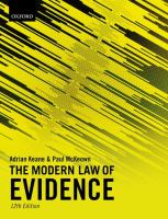 new book, title: The modern law of evidence / Adrian Keane (LL. B of the Inner Temple, barrister, Emeritus Professor of law, the City Law School, City, University of London, former Dean of the Inns of Court School of Law) ; Paul McKeown (LL. B, LL. M of Lincoln's Inn, barrister, Associate Professor of law, the City Law School, City, University of London).