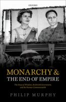 new book, title: Monarchy and the end of empire [electronic resource] : the House of Windsor, the British government, and the postwar commonwealth / Philip Murphy.