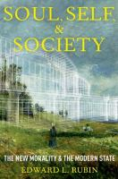 new book, title: Soul, self, and society : the new morality and the modern state / Edward L. Rubin.