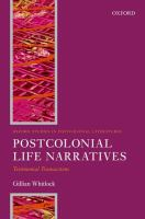 new book, title: Postcolonial life narratives [electronic resource] : testimonial transactions / Gillian Whitlock.