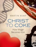 new book, title: Christ to COKE : how image becomes icon / Martin Kemp.